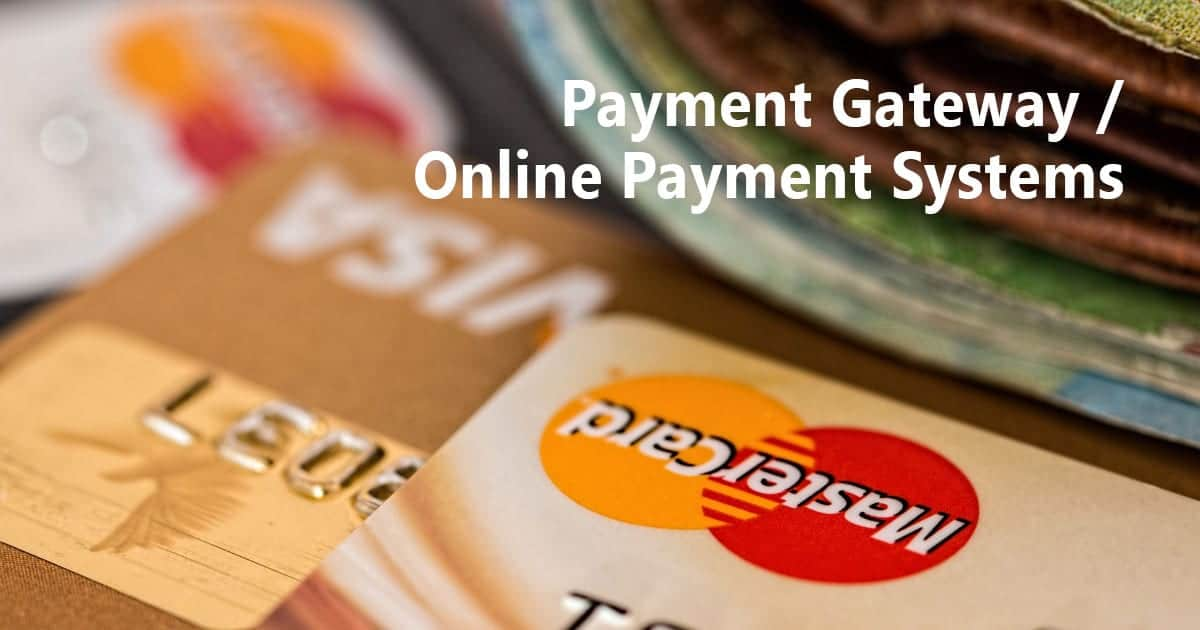 Payment Gateway / Online Payment Systems